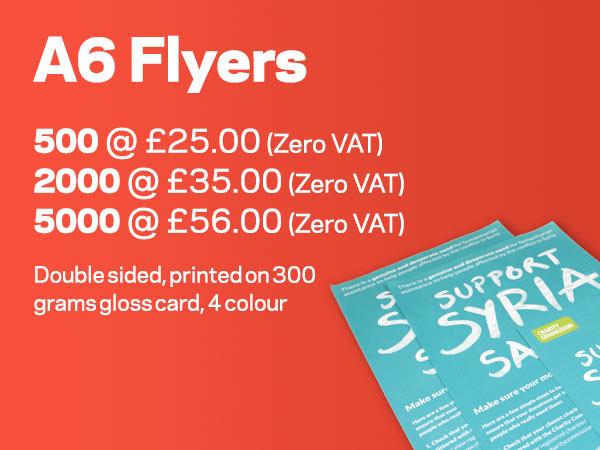 A6 FLYERS | 500 @ £25.00 (Zero VAT), 2000 @ £35.00 (Zero VAT) or 5000 @ £56.00 (Zero VAT)